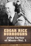 John Carter Of Mars, Volume 1, Burroughs, Edgar Rice