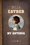 My Antonia: Prairie Trilogy Volume 3, Cather, Willa