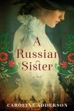 A Russian Sister: A Novel, Adderson, Caroline