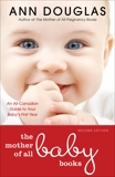 The Mother Of All Baby Books: An All-Canadian Guide to Your Baby's First Year, Douglas, Ann