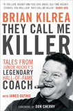 They Call Me Killer: Tales from Junior Hockey's Legendary Hall-of-Fame Coach, Duthie, James & Kilrea, Brian