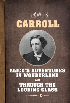 Alice In Wonderland and Through The Looking Glass, Carroll, Lewis