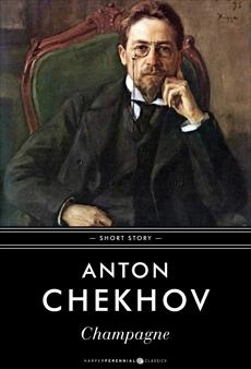 Champagne, Chekhov, Anton