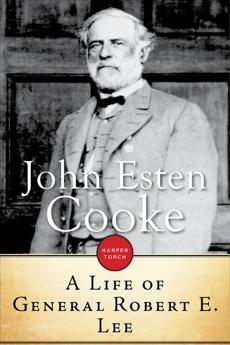 A Life Of General Robert E. Lee, Cooke, John Esten