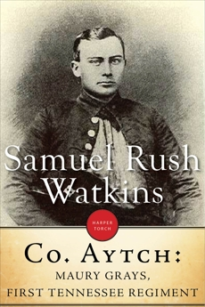 Company Aytch: Or, a Side Show of the Big Show, Watkins, Samuel  R.