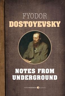 Notes From Underground, Dostoyevsky, Fyodor