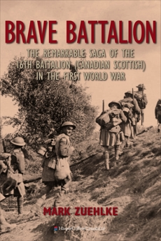 Brave Battalion: The Remarkable Saga of the 16th Battalion (Canadian Scottish) in the First World War, Zuehlke, Mark