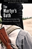 The Martyr's Oath: The Apprenticeship of a Homegrown Terrorist, Bell, Stewart