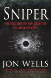 Sniper: The True Story of Anti-Abortion Killer James Kopp, Wells, Jon