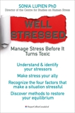 Well Stressed: Manage Stress Before It Turns Toxic, Lupien, Sonia