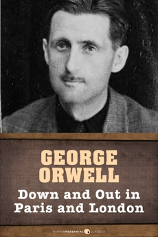 Down And Out In Paris And London, Orwell, George