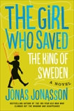 The Girl Who Saved The King Of Sweden: A Novel, Jonasson, Jonas