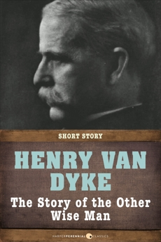 The Story Of The Other Wise Man, Van Dyke, Henry