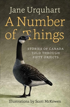 A Number of Things: Stories of Canada Told Through Fifty Objects, Urquhart, Jane