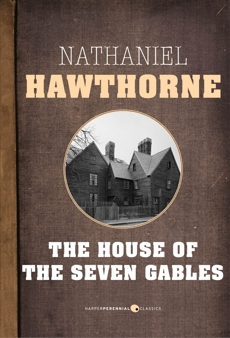 The House Of The Seven Gables, Hawthorne, Nathaniel