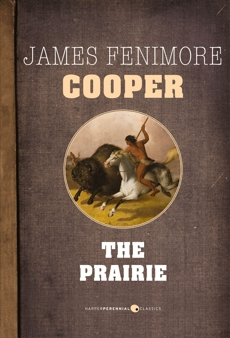 The Prairie: Leatherstocking Tales Volume 3, Cooper, James Fenimore