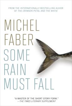 Some Rain Must Fall, Faber, Michel