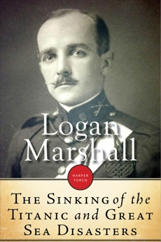 Sinking Of The Titanic And Great Sea Disasters, Marshall, Logan