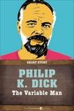 The Variable Man: Short Story, Dick, Philip K.