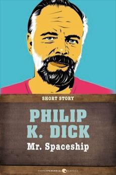 Mr. Spaceship: Short Story, Dick, Philip K.