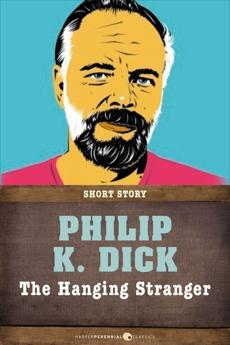 The Hanging Stranger: Short Story, Dick, Philip K.