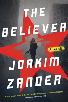 The Believer: A Novel, Wessel, Elizabeth Clark & Zander, Joakim