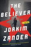 The Believer: A Novel, Wessel, Elizabeth Clark & Zander, Joakim