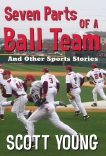 Seven Parts Of A Ball Team And Other Sports Stories, Young, Scott
