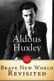 Brave New World Revisited: A Novel, Huxley, Aldous
