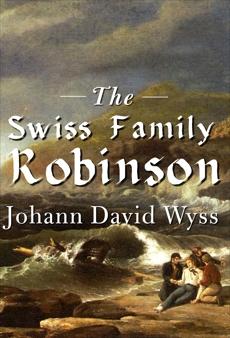 The Swiss Family Robinson, Wyss, Johann David