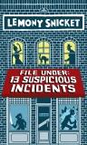 File Under: 13 Suspicious Incidents, Snicket, Lemony