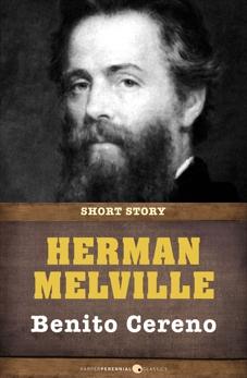 Benito Cereno: Short Story, Melville, Herman
