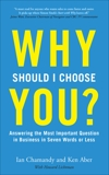 Why Should I Choose You (in Seven Words Or Less)?, Chamandy, Ian & Aber, Ken