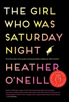 The Girl Who Was Saturday Night: A Novel, O'Neill, Heather