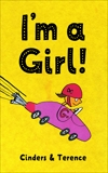 I'm A Girl!, Sellwood, Terence & McLeod, Cinders