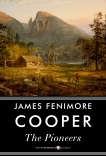 The Pioneers: Or, The Sources of the Susquehanna, Cooper, James Fenimore