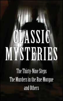 Classic Mysteries: The Thirty-Nine Steps, The Murders In The Rue, Various Authors