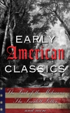 Early American Classics: The Last of the Mohicans, The Scarlet Letter and Others, Various Authors