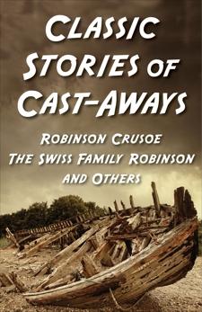 Classic Stories Of Cast-Aways: Five-book Bundle, Various Authors