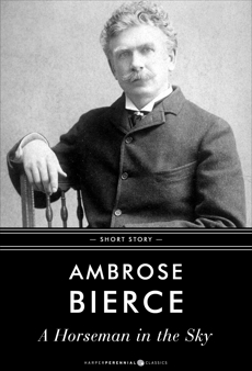 A Horseman In The Sky: Short Story, Bierce, Ambrose
