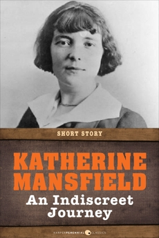 An Indiscreet Journey: Short Story, Mansfield, Katherine