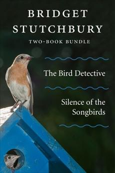 Bridget Stutchbury Two-Book Bundle: Silence of the Songbirds and The Bird Detective, Stutchbury, Bridget