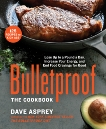 Bulletproof: The Cookbook, Asprey, Dave
