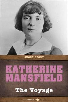 The Voyage: Short Story, Mansfield, Katherine