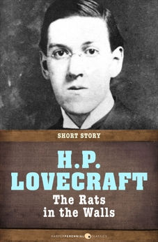 The Rats In The Walls: Short Story, Lovecraft, H. P.