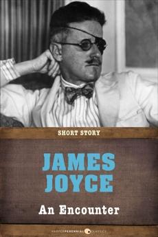An Encounter: Short Story, Joyce, James
