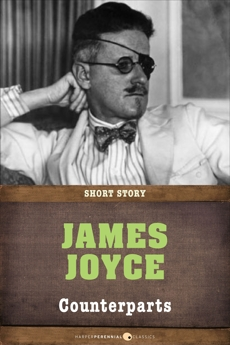 Counterparts: Short Story, Joyce, James