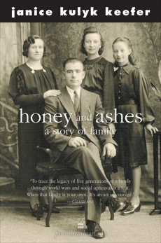 Honey And Ashes: A Story of Family, Keefer, Janice Kulyk