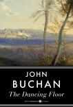 The Dancing Floor, Buchan, John