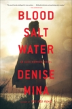 Blood, Salt, Water: A Novel, Mina, Denise